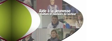 Culture et mémoire du secteur de l'aide à la jeunesse