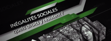 Inégalités sociales : quels droits y résistent? (web doc)